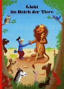 Cover-Bild zu Globi im Reich der Tiere von Lendenmann, Jürg