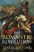 Cover-Bild zu The Romantic Revolution von Blanning, Tim
