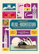 Cover-Bild zu Verhille, Alexandre (Illustr.): The Illustrated Atlas of Architecture and Marvelous Monuments