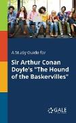 "Cover-Bild zu A Study Guide for Sir Arthur Conan Doyle's ""The Hound of the Baskervilles"" von Gale, Cengage Learning"