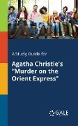 "Cover-Bild zu A Study Guide for Agatha Christie's ""Murder on the Orient Express"" von Gale, Cengage Learning"