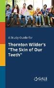 "Cover-Bild zu A Study Guide for Thornton Wilder's ""The Skin of Our Teeth"" von Gale, Cengage Learning"