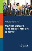 "Cover-Bild zu A Study Guide for Markus Zusak's ""The Book Thief (lit-to-film)"" von Gale, Cengage Learning"