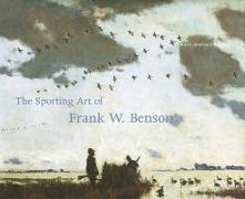 Cover-Bild zu The Sporting Art of Frank W. Benson von Bedford, Faith Andrews