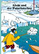 Cover-Bild zu Globi und der Polarforscher von Lendenmann, Jürg (Text von)