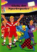 Cover-Bild zu Globi der Sportreporter von Schmid, Heiri (Text von)