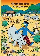 Cover-Bild zu Globi bei den Nashörnern von Lendenmann, Jürg (Text von)