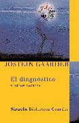 Cover-Bild zu El diagnóstico (eBook) von Gaarder, Jostein