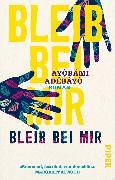 Cover-Bild zu Bleib bei mir von Adebayo, Ayobami