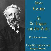 Cover-Bild zu Jules Verne: In 80 Tagen um die Welt (Audio Download) von Verne, Jules