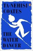 Cover-Bild zu Coates, Ta-Nehisi: The Water Dancer (eBook)