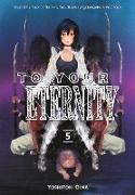 Cover-Bild zu To Your Eternity 5 von Oima, Yoshitoki