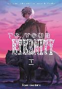 Cover-Bild zu To Your Eternity 1 von Oima, Yoshitoki