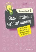 Cover-Bild zu Ganzheitliches Gehirntraining Übungsbuch 2 von Oppolzer, Ursula