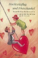 Cover-Bild zu Hochzeitsflug und Eheschaukel von Oppolzer, Ursula