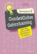 Cover-Bild zu Ganzheitliches Gehirntraining Übungsbuch 2 (eBook) von Oppolzer, Ursula