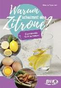 Cover-Bild zu Warum schwimmt eine Zitrone? von Oppolzer, Ursula