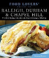 Cover-Bild zu Kramer, Johanna: Food Lovers' Guide to (R) Raleigh, Durham & Chapel Hill