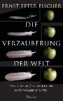 Cover-Bild zu Fischer, Ernst Peter: Die Verzauberung der Welt