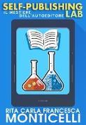 Cover-Bild zu Self-publishing lab. Il mestiere dell'autoeditore (Autoeditoria) (eBook) von Monticelli, Rita Carla Francesca