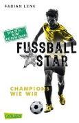 Cover-Bild zu Fußballstar 3: Champions wie wir von Lenk, Fabian