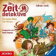 Cover-Bild zu Die Zeitdetektive. Der letzte Ritter von Füssen (Audio Download) von Lenk, Fabian