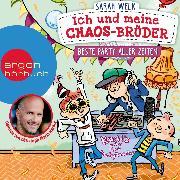Cover-Bild zu Beste Party aller Zeiten - Ich und meine Chaos-Brüder, (Ungekürzte Lesung) (Audio Download) von Welk, Sarah