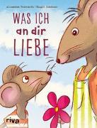Cover-Bild zu Was ich an dir liebe - Kinderbuch von Reinwarth, Alexandra