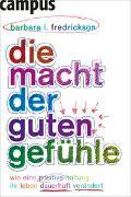 Cover-Bild zu Die Macht der guten Gefühle von Fredrickson, Barbara L.