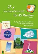 Cover-Bild zu 25 x Sachunterricht für 45 Minuten - Klasse 3/4 von Kurt, Aline