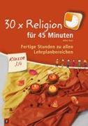 Cover-Bild zu 30 x Religion für 45 Minuten - Klasse 3/4 von Kurt, Aline