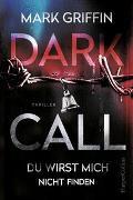 Cover-Bild zu Dark Call - Du wirst mich nicht finden von Griffin, Mark