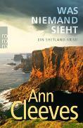 Cover-Bild zu Was niemand sieht von Cleeves, Ann