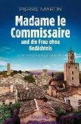Cover-Bild zu Madame le Commissaire und die Frau ohne Gedächtnis von Martin, Pierre