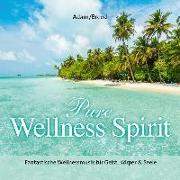 Cover-Bild zu Pure Wellness Spirit von Adam, Thomas (Komponist)