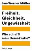 Cover-Bild zu Freiheit, Gleichheit, Ungewissheit (eBook) von Müller, Jan-Werner