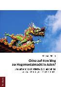 Cover-Bild zu China auf dem Weg zur Hegemonialmacht in Asien? (eBook) von Müller, Michael
