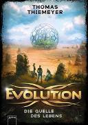 Cover-Bild zu Evolution (3). Die Quelle des Lebens von Thiemeyer, Thomas