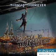 Cover-Bild zu World Runner (1) - Die Jäger (Audio Download) von Thiemeyer, Thomas