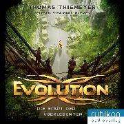 Cover-Bild zu Evolution (1). Die Stadt der Überlebenden (Audio Download) von Thiemeyer, Thomas