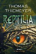 Cover-Bild zu Reptilia (eBook) von Thiemeyer, Thomas