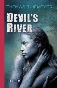 Cover-Bild zu Devil's River (eBook) von Thiemeyer, Thomas