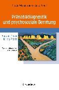 Cover-Bild zu Pränataldiagnostik und psychosoziale Beratung (eBook) von Rohde, Anke