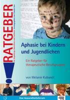 Cover-Bild zu Aphasie bei Kindern und Jugendlichen von Kubandt, Melanie