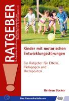 Cover-Bild zu Kinder mit motorischen Entwicklungsstörungen von Becker, Heidrun
