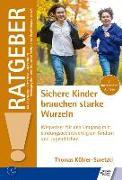 Cover-Bild zu Sichere Kinder brauchen starke Wurzeln von Köhler-Saretzki, Thomas