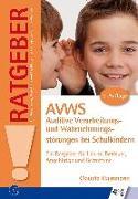 Cover-Bild zu AVWS-Auditive Verarbeitungs- und Wahrnehmungsstörungen bei Schulkindern von Hammann, Claudia