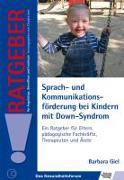 Cover-Bild zu Sprach- und Kommunikationsförderung bei Kindern mit Down-Syndrom von Giel, Barbara