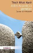 Cover-Bild zu Jeden Augenblick genießen von Thich Nhat Hanh