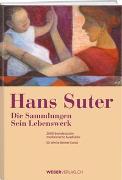 Cover-Bild zu Die Sammlungen - Sein Lebenswerk von Suter, Hans